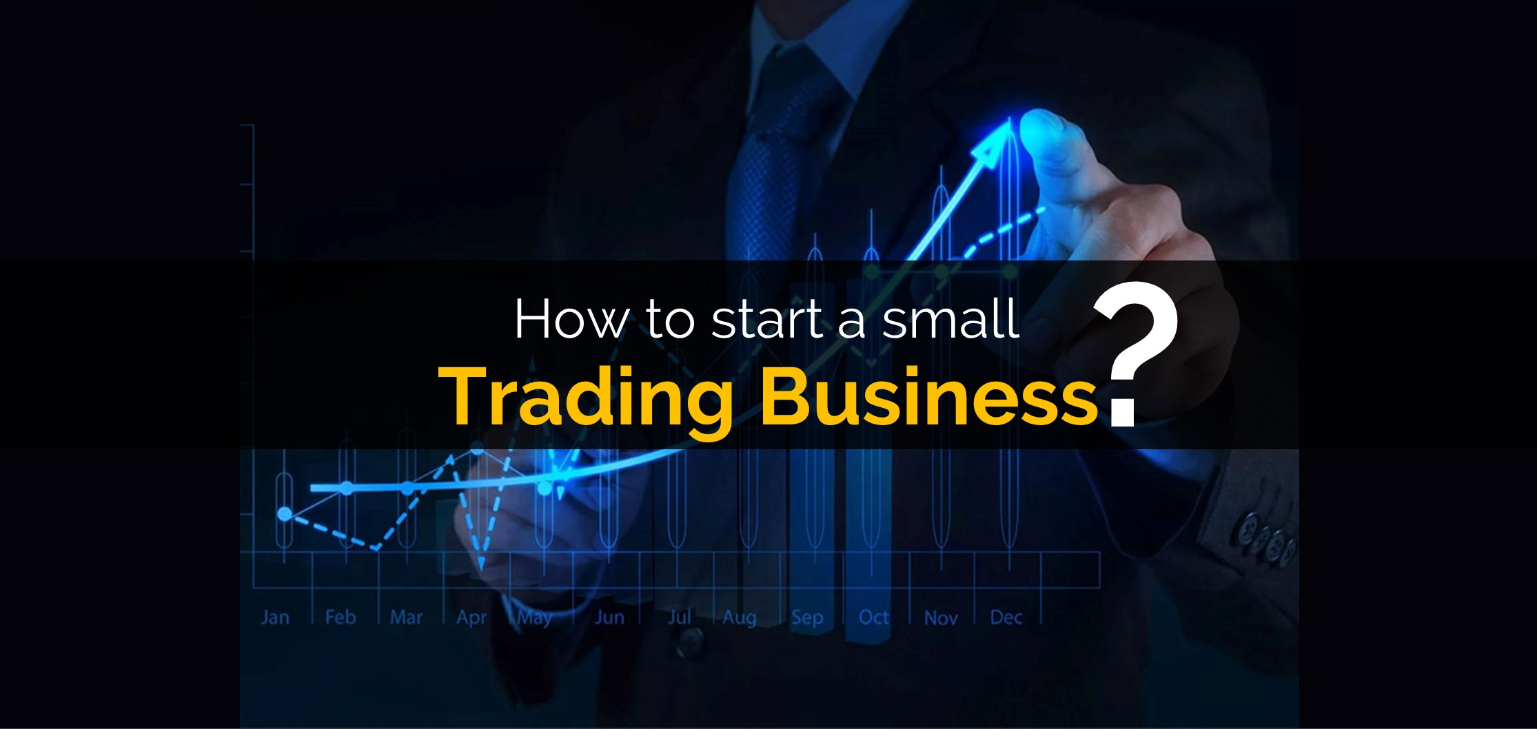 How to Start a Small Trading Business?