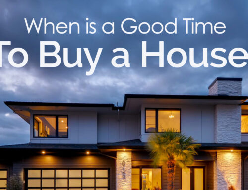 When is a good time to buy a house?