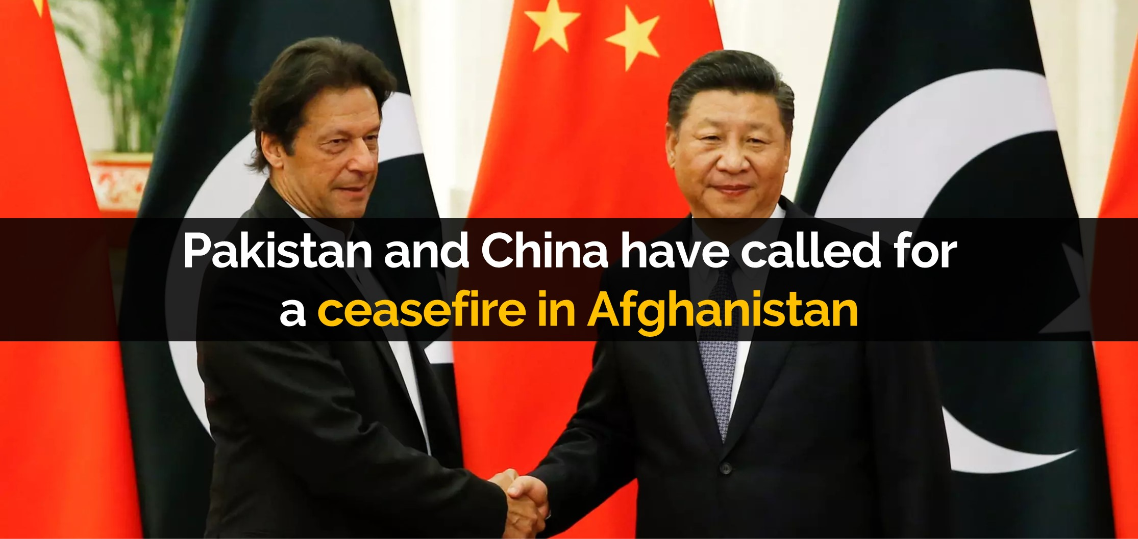 Pakistan and China have called for a ceasefire in Afghanistan