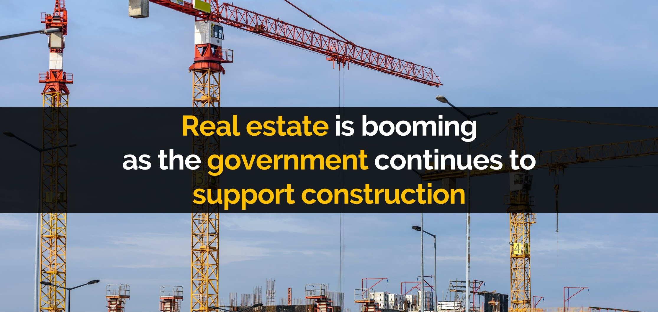 Real estate is booming as the government continues to support construction