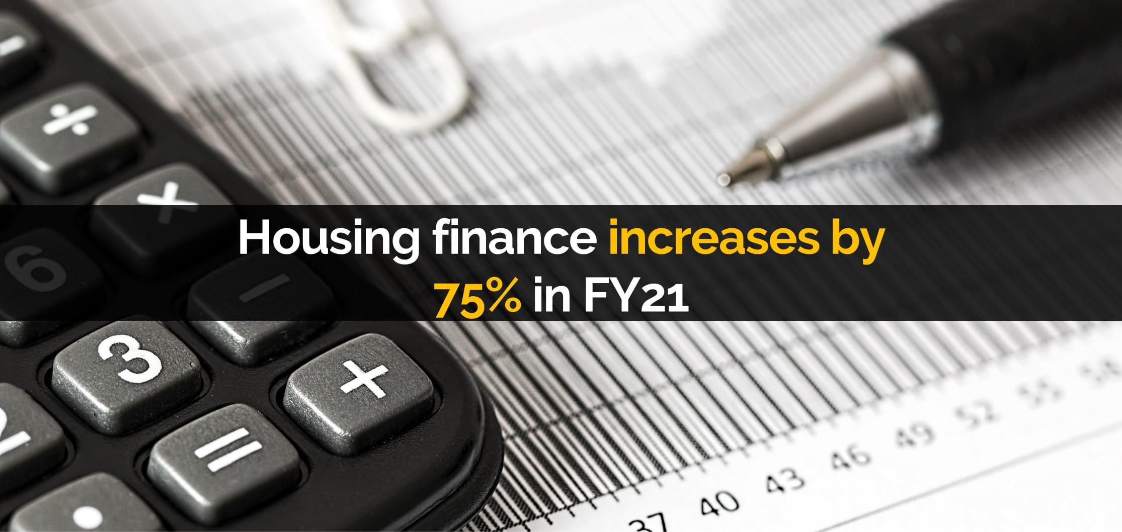 Housing finance increases by 75% in FY21