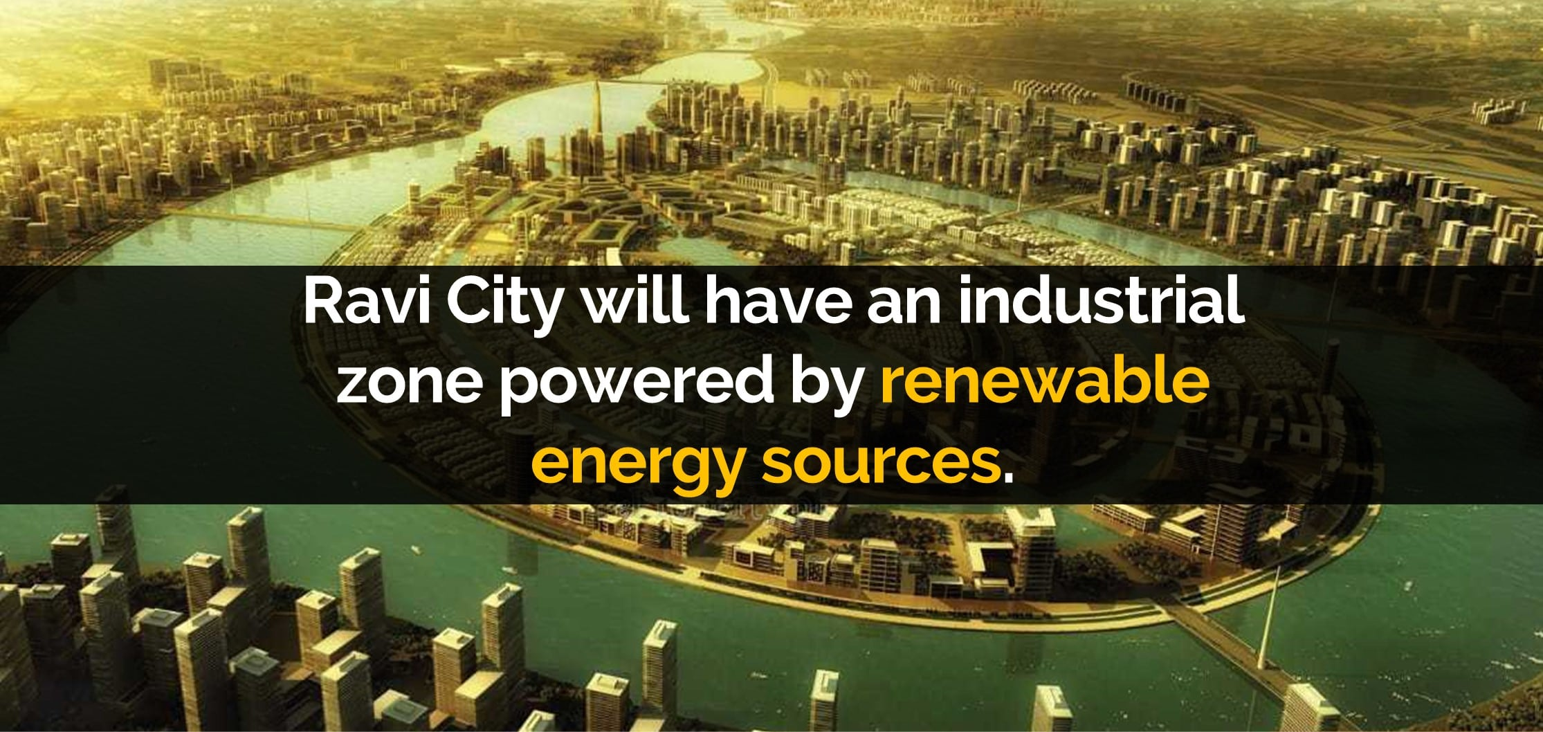 Ravi city will have an industrial zone powered by renewable energy sources