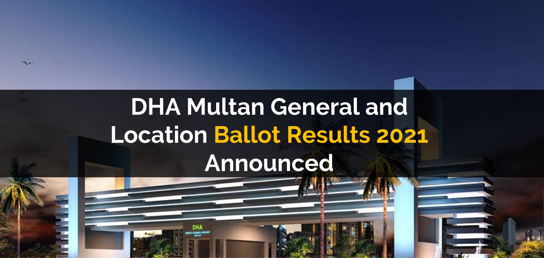 DHA Multan General and Location Ballot Results 2021 Announced
