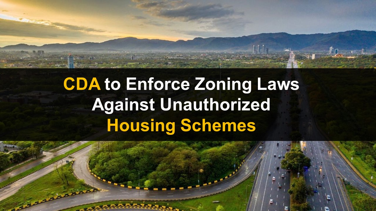 CDA to Enforce Zoning Laws Against Unauthorized Housing Schemes