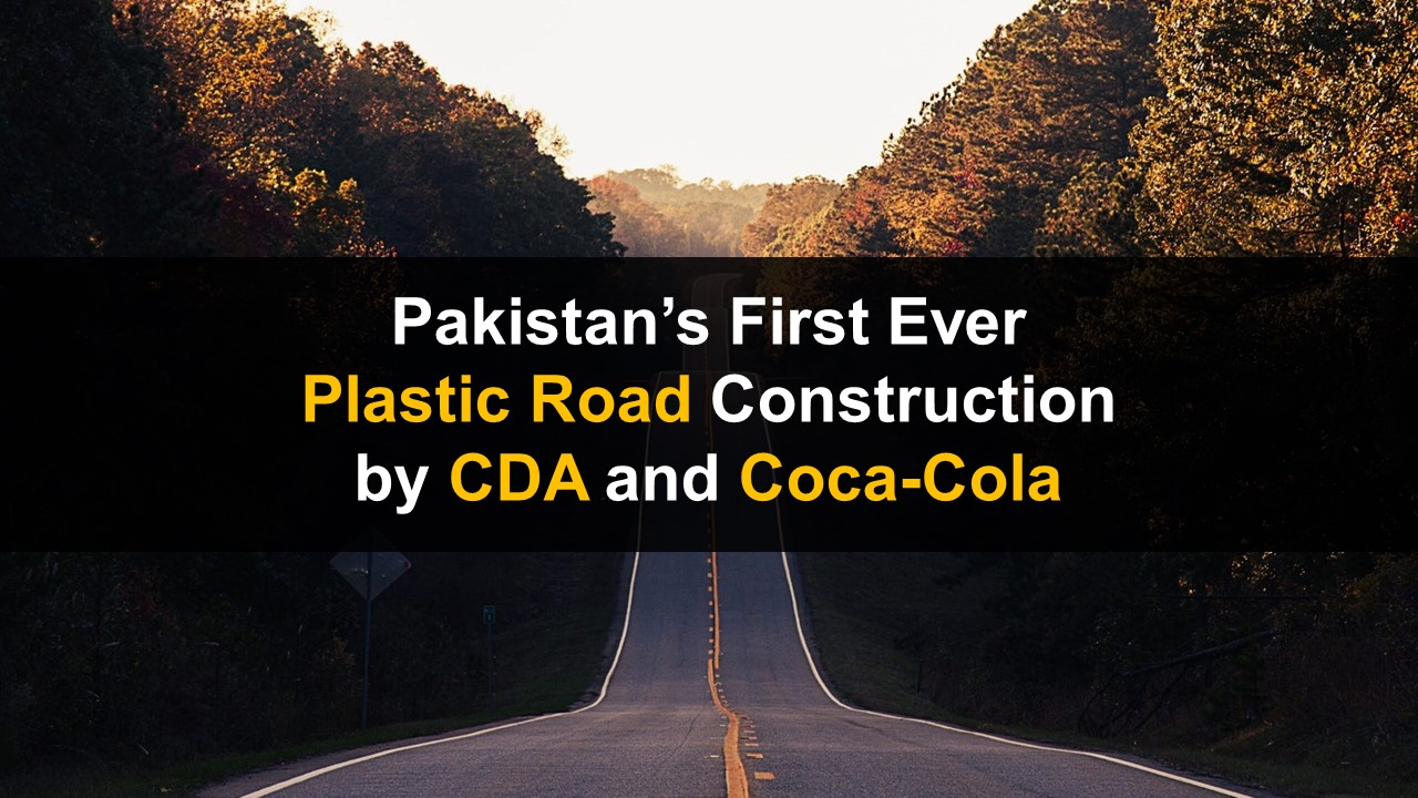 Pakistan's First Ever Plastic Road Construction in Islamabad