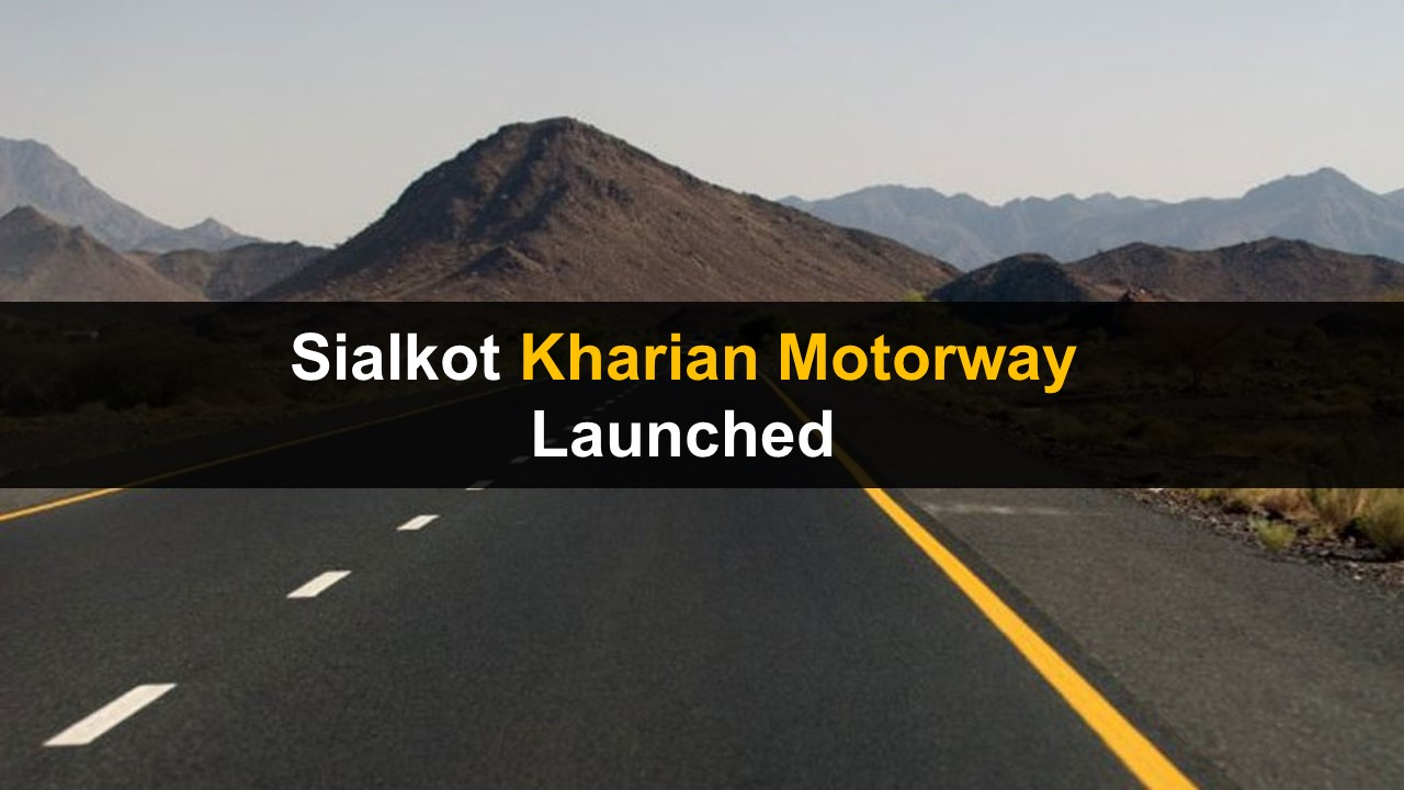 Sialkot Kharian Motorway Launched