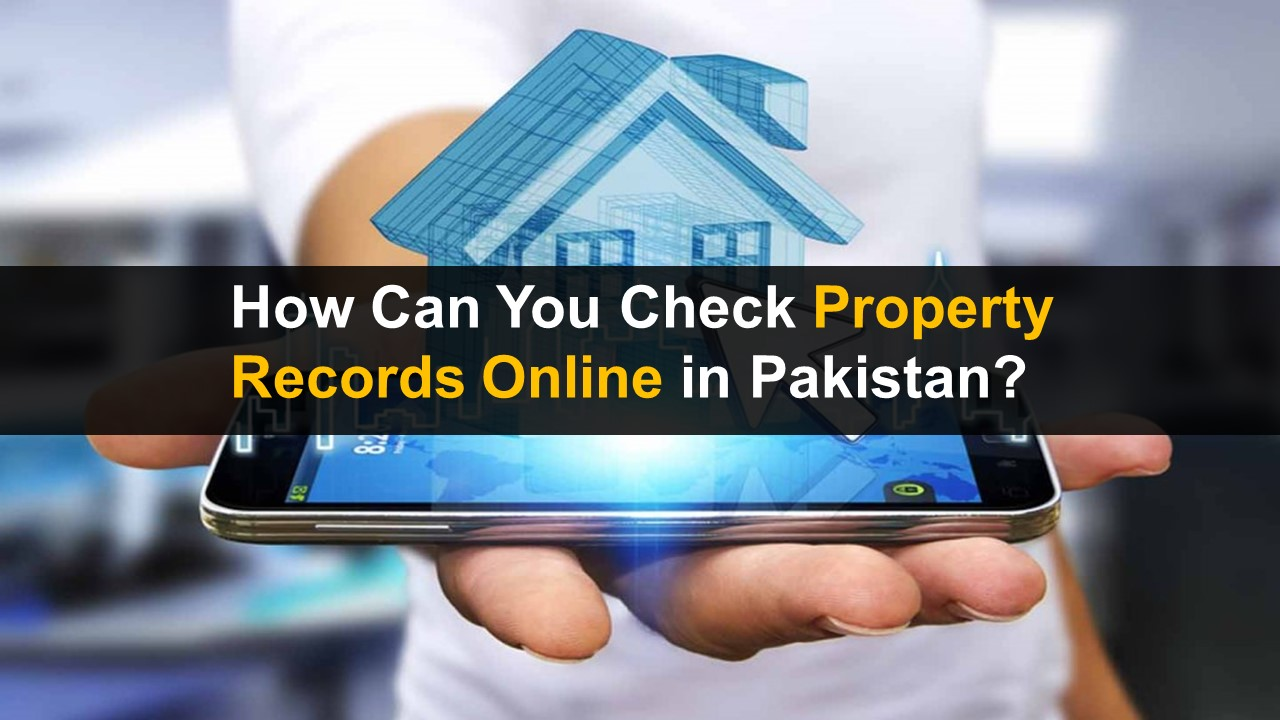How Can You Check Property Records Online in Pakistan?