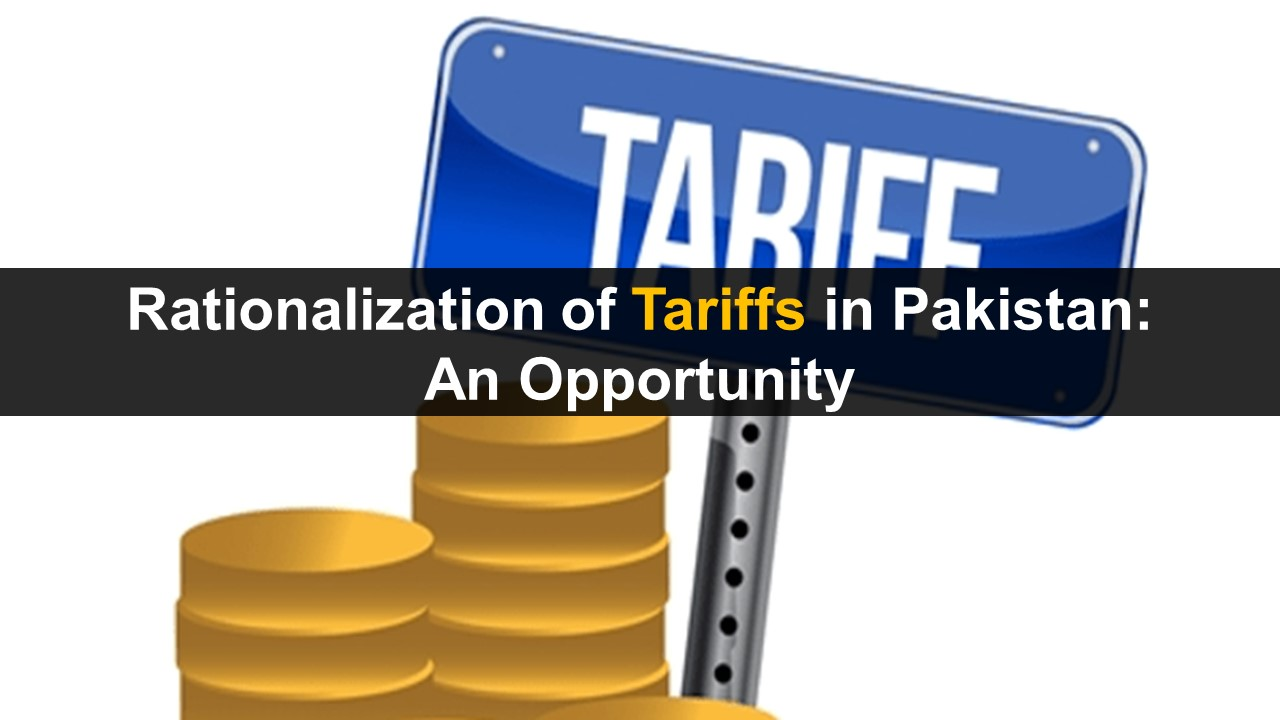 A golden opportunity to Rationalize Tariffs in Pakistan