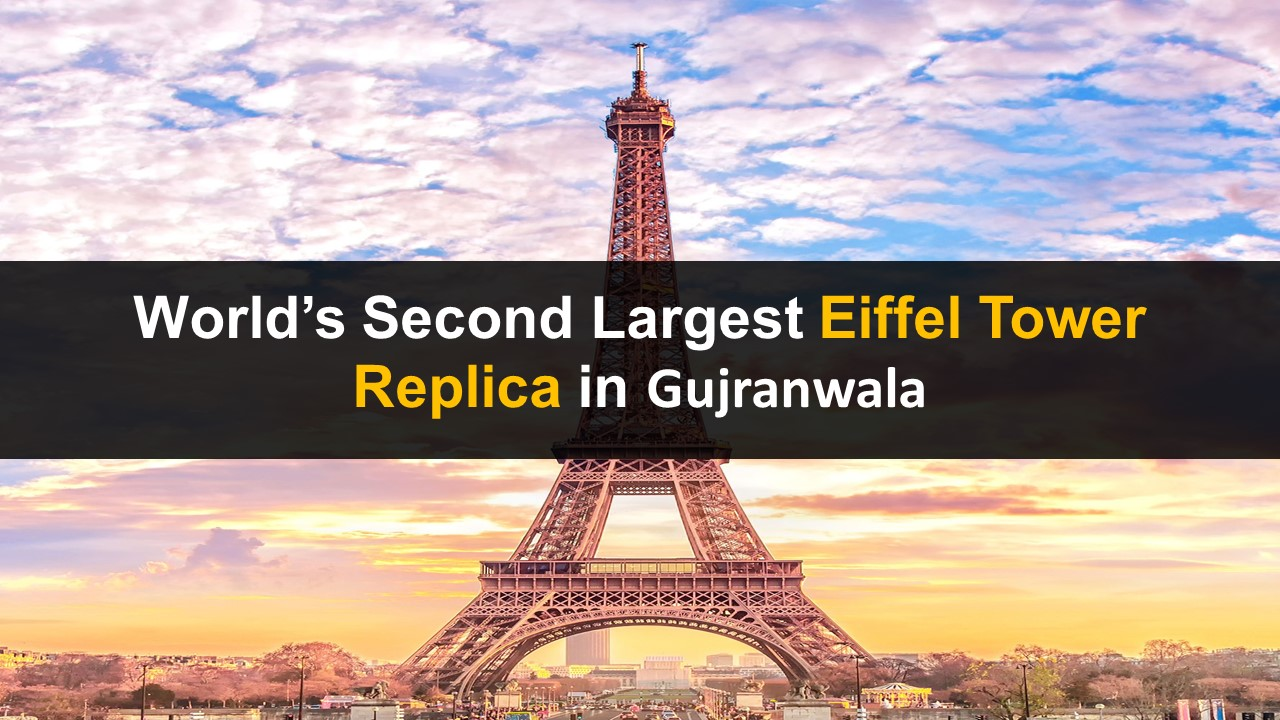 World's Second Largest Eiffel Tower Replica in Le Paris Gujranwala City