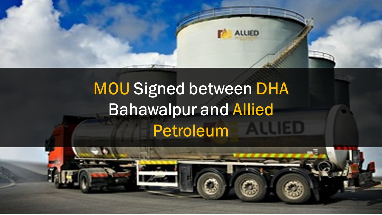 MOU Signed between DHA Bahawalpur and Allied Petroleum