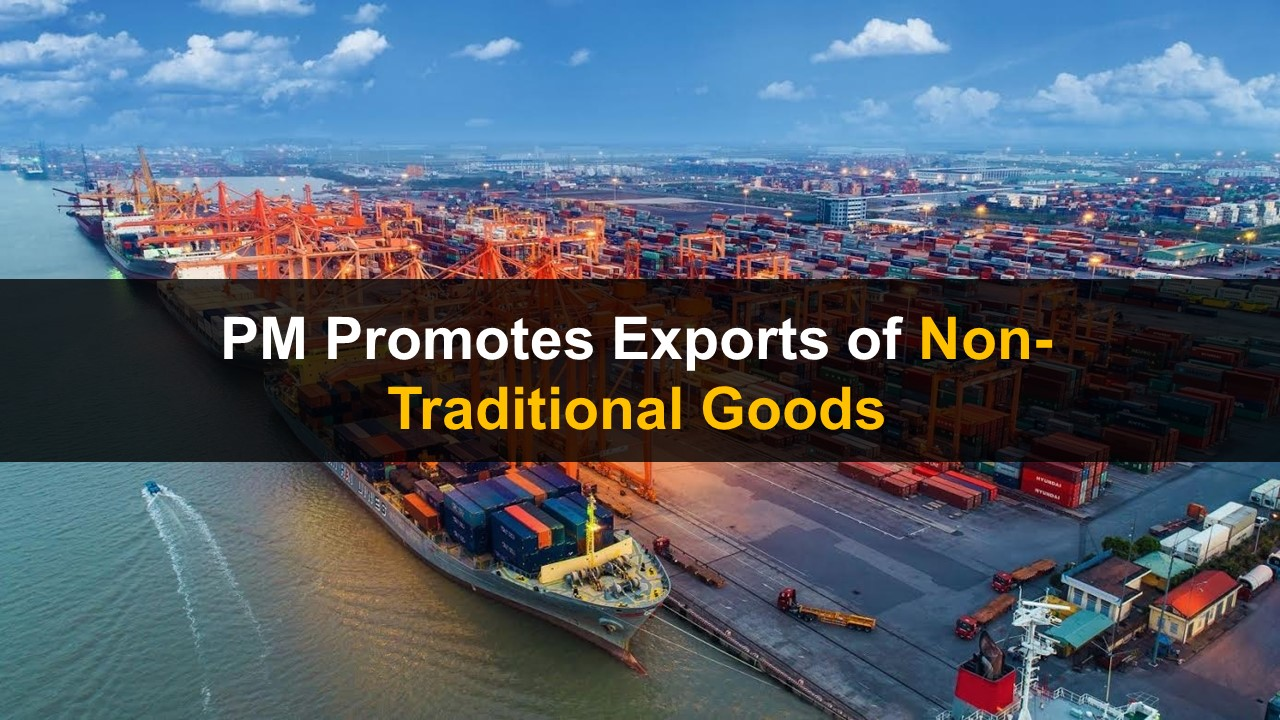 PM Promotes Exports of Non-Traditional Goods