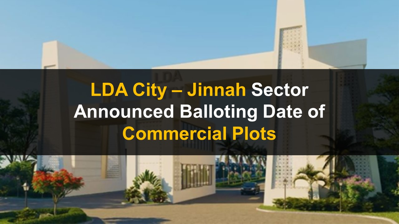 LDA City –Jinnah Sector Announced Balloting Date of Commercial Plots
