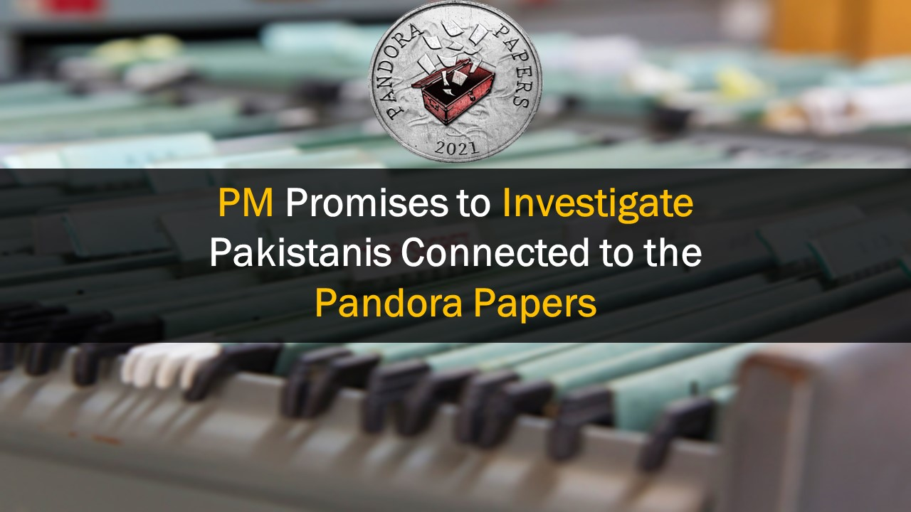 PM Promises to Investigate Pakistanis Connected to the Pandora Papers